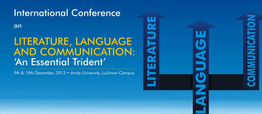 International Conference on Literature, Language and Communication @ Amity University | New Okhla Industrial Development Area | Uttar Pradesh | India